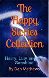 The Happy Stories Collection: Harry, Lilly and the Sunshine