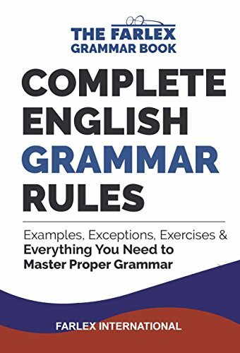Complete English Grammar Rules Examples Exceptions Exercises and Everything You Need to Master Proper Grammar Volume 1