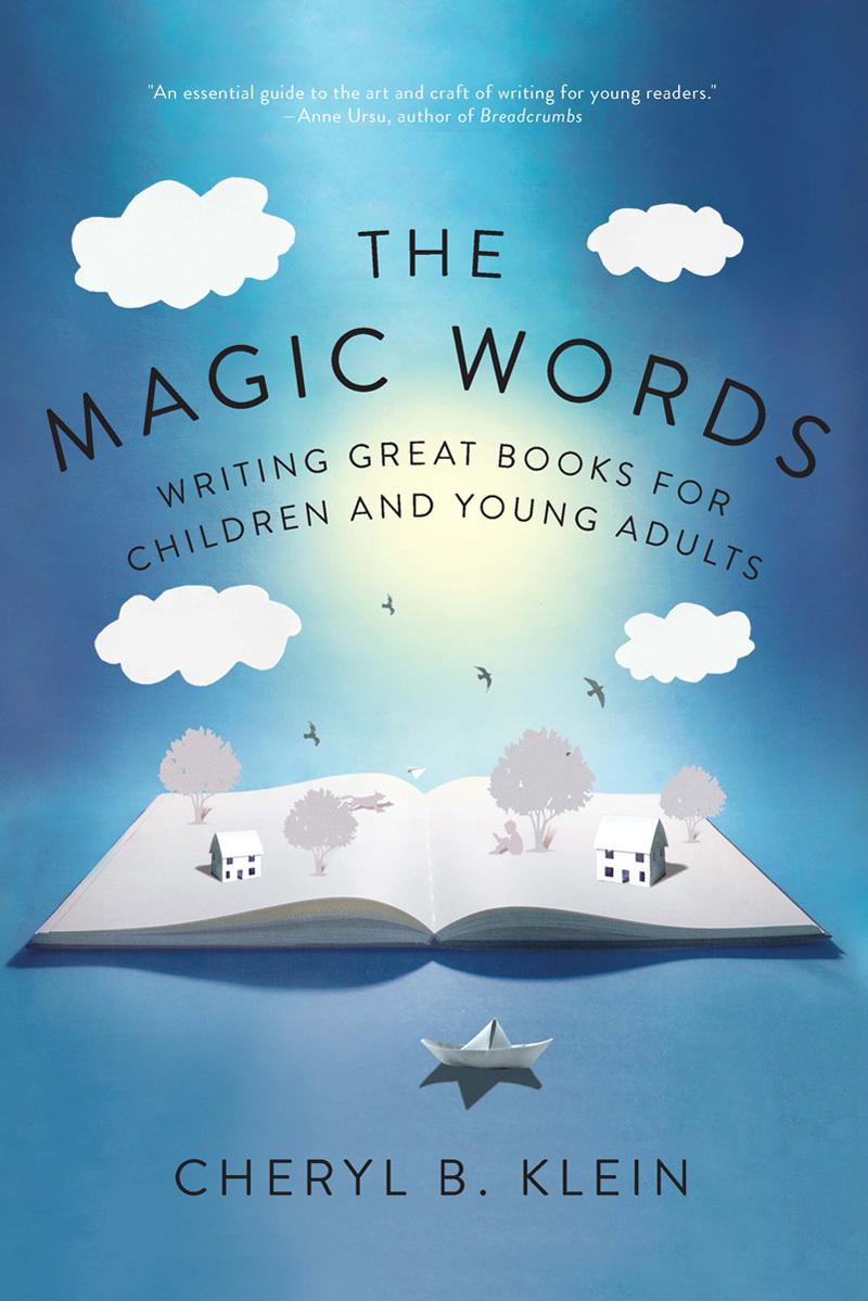 The Magic Words Writing Great Books - Cheryl Klein
