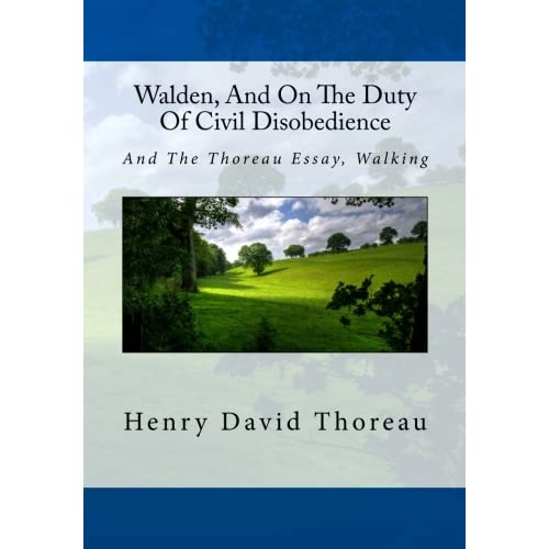 Walden And On The Duty Of Civil Disobedience And The Thoreau Essay  Walden And On The Duty Of Civil Disobedience And The Thoreau Essay  Walking By Henry David Thoreau Business Essay Topics also High School Argumentative Essay Topics Persuasive Essay Example High School