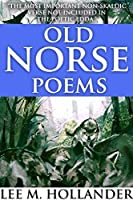 Old Norse Poems: The Most Important Non-Skaldic Verse Not Included in the Poetic Edda