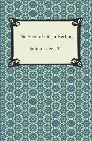 The Saga of Gosta Berling by Selma Lagerlöf