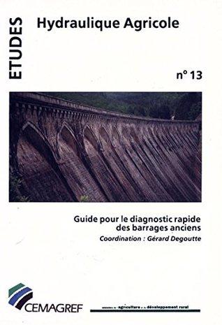 Guide pour le diagnostic rapide des barrages anciens (Etudes Hydraulique agricole)