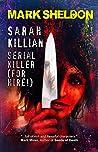 Sarah Killlian: Serial Killer (For Hire!)