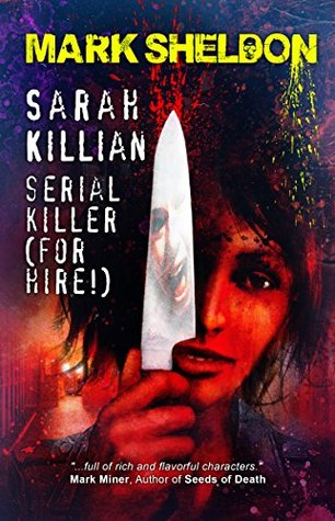 Sarah Killlian: Serial Killer (For Hire!)