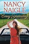Every Yesterday by Nancy Naigle