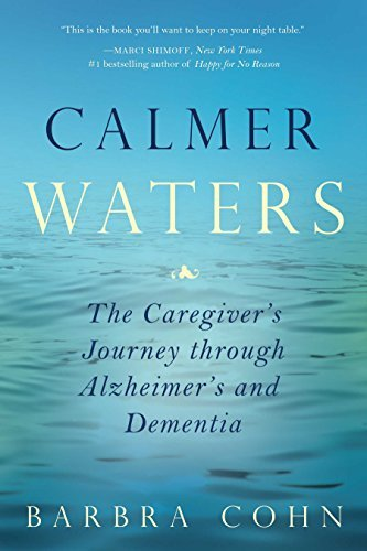 Calmer Waters The Caregiver's Journey Through Alzheimer's and Dementia
