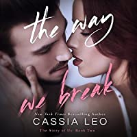 The Way We Break (The Story of Us, #2)