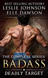 Badass: Deadly Target (Complete): Military Romantic Suspense