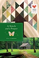 A Stitch and a Prayer (Quilts of Love Series)