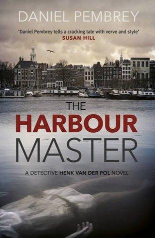The Harbour Master (Detective Henk van der Pol, #1)