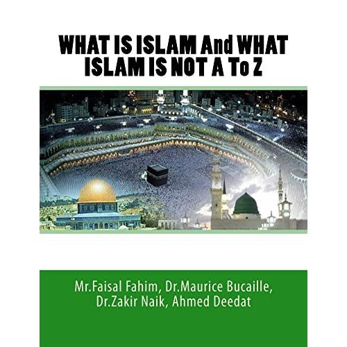 What Is Islam And What Islam Is Not A To Z By Faisal Fahim
