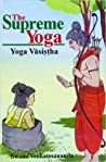 The Supreme Yoga: Yoga Vasistha Paperback – 2010