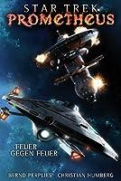 Feuer gegen Feuer (Star Trek - Prometheus, #1)