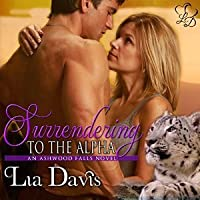 Surrendering to the Alpha (Ashwood Falls, #3)