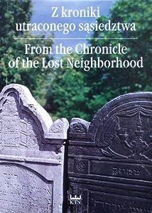 From the Chronicle of the Lost Neighborhood / Z kroniki utraconego sasiedztwa: Kielce, September 2000