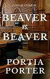Beaver vs. Beaver, a legal comedy by Portia Porter