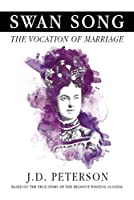 Swan Song: The Vocation of Marriage