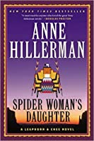 Spider Woman's Daughter: A Leaphorn, Chee  Manuelito Novel