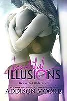 Beautiful Illusions (Beautiful Oblivion, #2)