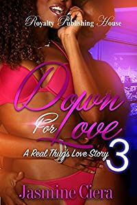 Down For Love 3: A Real Thug's Love Story