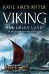 Viking: The Green Land (Norse Adventure #3)