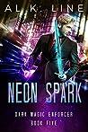 Neon Spark (Dark Magic Enforcer #5)