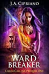 Wardbreaker (The Lillim Callina Chronicles, #0.5)