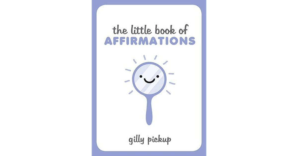 The little book of affirmations by gilly pickup fandeluxe Images