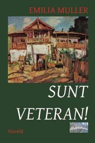 Sunt Veteran!: Nuvela