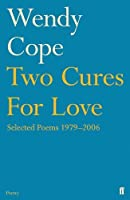 Two Cures for Love: Selected Poems 1979–2006
