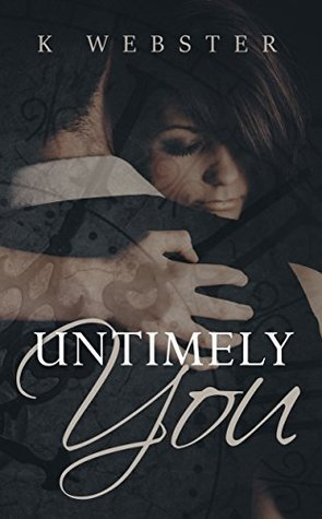 Untimely You by K.  Webster