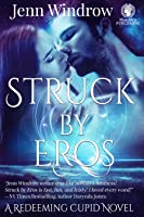 Struck by Eros: A Redeeming Cupid Novel
