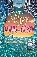Eat the Sky, Drink the Ocean