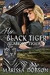 Her Black Tiger (Alaskan Tigers, #11)