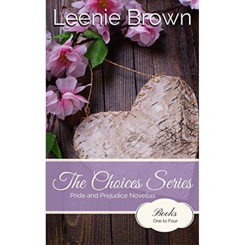 The Choices Series Pride And Prejudice Novellas By Leenie Brown
