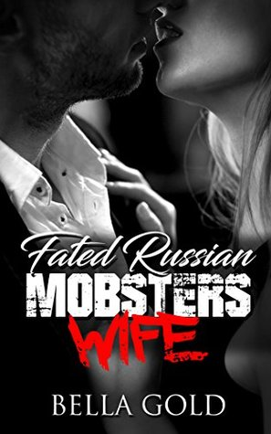 Fated Russian Mobster's Wife