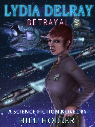 Lydia Delray: Betrayal  by  Bill Holler