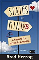 States of Mind: A Search for Virtue in America (The States of Mind Collection Book 1)