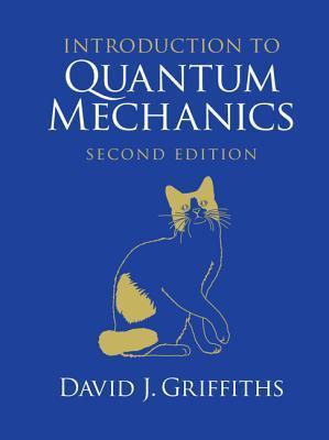 Introduction to Quantum Mechanics by David J  Griffiths