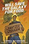 Will Save the Galaxy for Food (Jacques McKeown, #1)