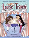 Louise Trapeze Will Not Lose a Tooth (Louise Trapeze, #4)