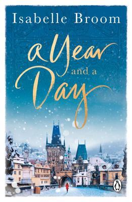 A Year and a Day: The unforgettable story of love and new beginnings, perfect to curl up with this winter
