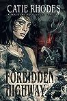 Forbidden Highway (Peri Jean Mace #5)