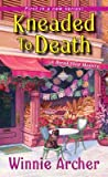 Kneaded to Death (A Bread Shop Mystery #1)