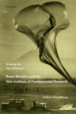 Growing the Tree of Science: Homi Bhabha and the Tata Institute of Fundamental Research