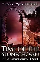 Time of the Stonechosen