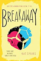 Breakaway: A Novel