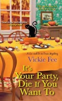 It's Your Party, Die If You Want to (LIV and Di in Dixie Mystery) (Liv and Di in Dixie Mysteries)