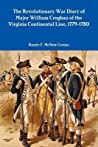 The Revolutionary War Diary of Major William Croghan